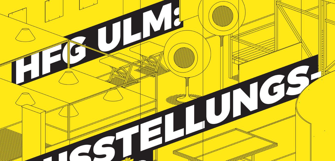 HfG Ulm: Ausstellungsfieber
